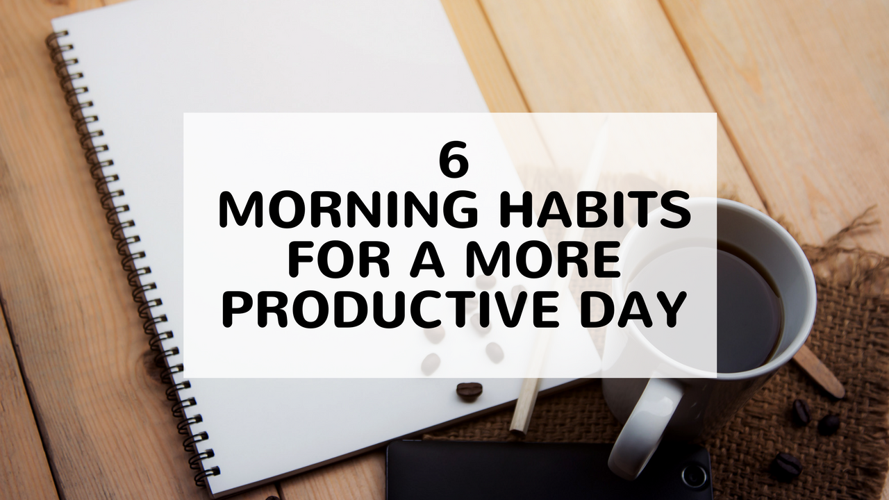 6 morning habits for a more productive day 3