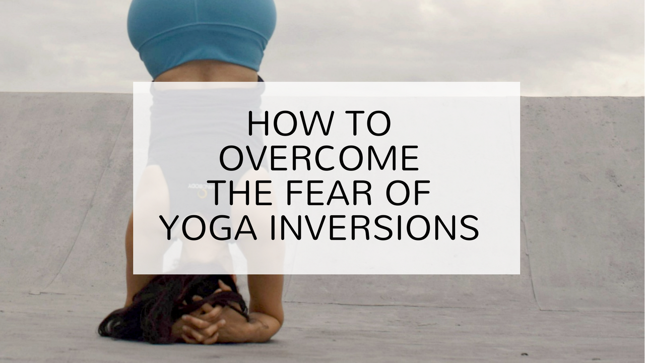 How to overcome the fear of yoga inversions - headstand - sirsasana - Argentina Rosado Yoga