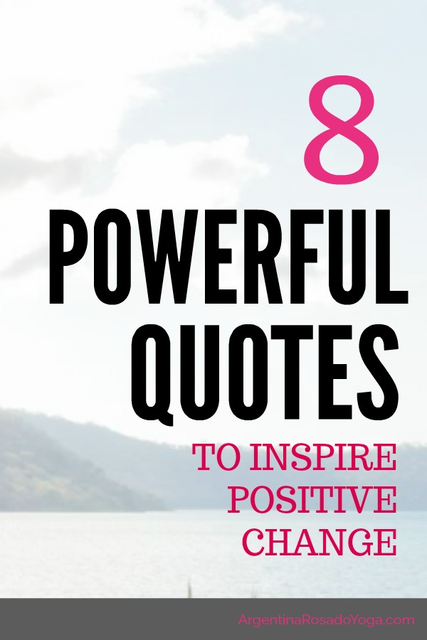 8 Powerful Quotes To Inspire Positive Change