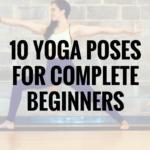 10 yoga poses for complete beginners