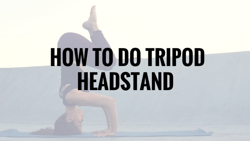 How to do Tripod Headstand