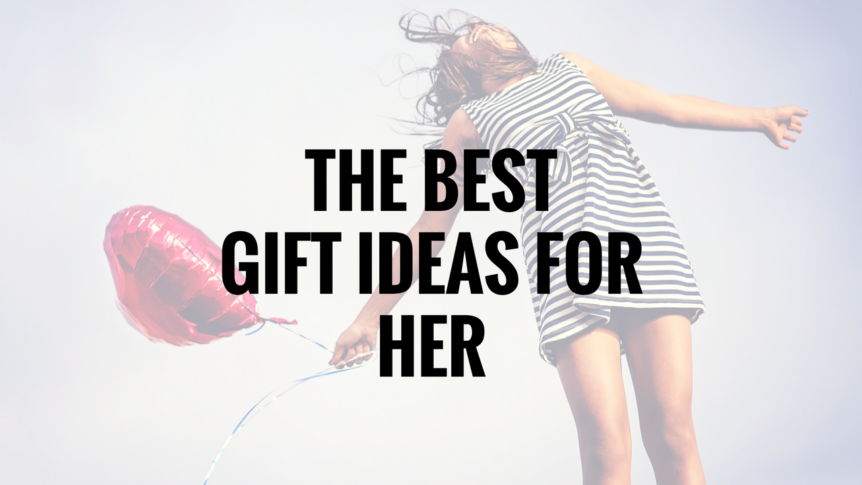 The best gift ideas for her