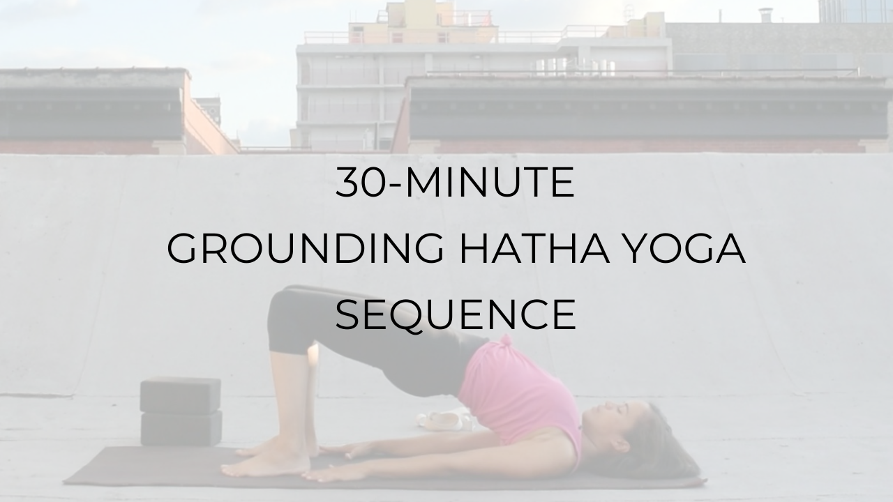47-Minute Grounding Hatha Yoga Class Sequence - Argentina Rosado Yoga